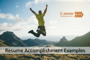 New resume accomplishments—yup, your career success stories.