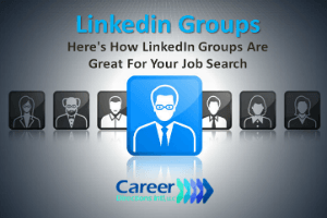 LinkedIn Groups: How to Use For a Better Job Search