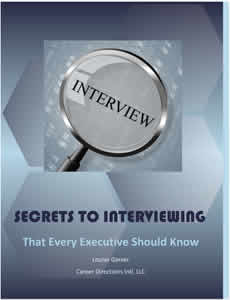 Secrets to Interviewing That Every Executive Should Know